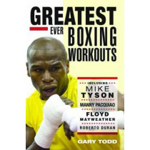 The Greatest Ever Boxing Workouts by Gary Todd, 9781857828153