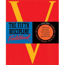 The Fifth Discipline Fieldbook: Strategies for Building a Learning Organization by Art Kleiner, 9781857880601