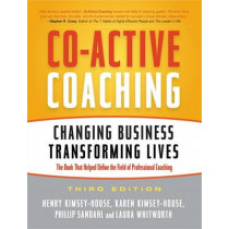 Co-Active Coaching: Changing Business, Transforming Lives by Henry Kimsey-House, 9781857885675