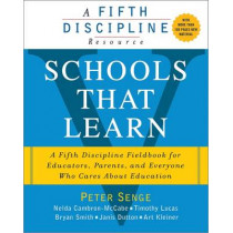 Schools That Learn: A Fifth Discipline Fieldbook for Educators, Parents, and Everyone Who Cares About Education by Art Kleiner, 9781857885941