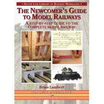 The Newcomer's Guide to Model Railways: A Step-by-step Guide to the Complete Layout by Brian Lambert, 9781857943290