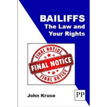 Bailiffs: The Law and Your Rights by John Kruse, 9781858117119