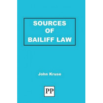 Sources of Bailiff Law by John Kruse, 9781858117171