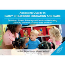 Assessing Quality in Early Childhood Education and Care: Sustained Shared Thinking and Emotional Well-being (SSTEW) Scale for 2-5-year-olds provision by Iram Siraj, 9781858566580