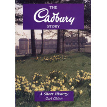 The Cadbury Story: A Short History by Carl Chinn, 9781858581057