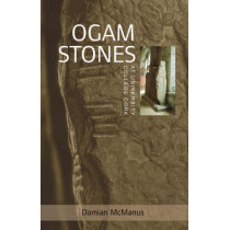 The Ogam Stones at University College Cork by Damian McManus, 9781859183205