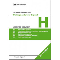 The Building Regulations 2010: Approved document H: Drainage and waste disposal by Great Britain: Department for Communities and Local Government, 9781859465998