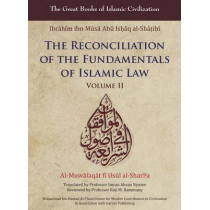 The Reconciliation of the Fundamentals of Islamic Law: Volume II by Ibrahim Ibn Al-Shatibi, 9781859643723