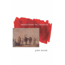 Reflections on Violence by John Keane, 9781859841150