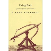 Counterfire: Against the Tyranny of the Market by Pierre Bourdieu, 9781859846582