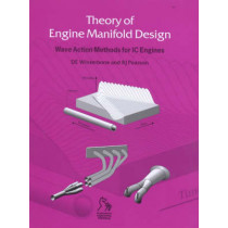 Theory of Engine Manifold Design: Wave Action Methods for IC Engines by Desmond E. Winterbone, 9781860582097