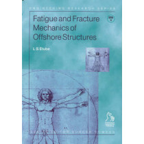 Fatigue and Fracture Mechanics of Offshore Structures by L. S. Etube, 9781860583124