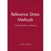 Reference Stress Methods: Analysing Safety and Design by Ian W. Goodall, 9781860583629
