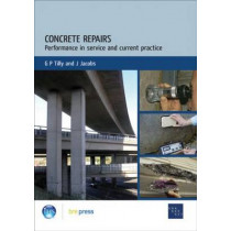 Concrete Repairs: Performance in Service and Current Practice (EP 79) by G. P. Tilly, 9781860819742