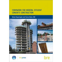 Formwork for Modern, Efficient, Concrete Construction: (BR 495) by Rohan Rupasinghe, 9781860819759
