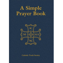 Simple Prayer Book: Deluxe by Catholic Truth Society, 9781860825989