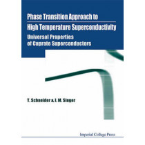 Phase Transition Approach To High Temperature Superconductivity - Universal Properties Of Cuprate Superconductors by Toni Schneider, 9781860942419
