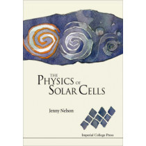 Physics Of Solar Cells, The by Jenny Nelson, 9781860943492