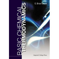 Basic Chemical Thermodynamics (Fifth Edition) by E. Brian Smith, 9781860944468