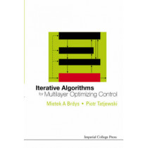 Iterative Algorithms For Multilayer Optimizing Control by Mietek A. Brdys, 9781860945144