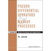 Pseudo Differential Operators And Markov Processes, Volume Iii: Markov Processes And Applications by Niels Jacob, 9781860945687