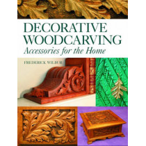 Decorative Woodcarving: Accessories for the Home by Frederick Wilbur, 9781861085214