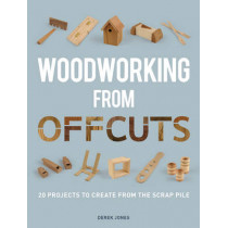 Woodworking from Offcuts by Derek Jones, 9781861088833