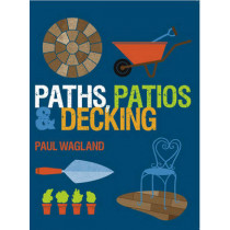 Paths, Patios and Decking by Paul Wagland, 9781861088871