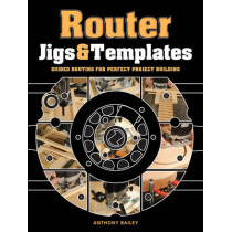 Router Jigs and Templates by Antony Bailey, 9781861088888