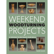 Weekend Woodturning Projects by Mark Baker, 9781861089229