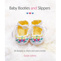 Baby Booties and Slippers by Susie Johns, 9781861089601