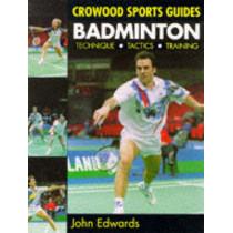 Badminton: Techniques, Tactics, Training by John Edwards, 9781861260277