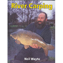 River Carping by Neil Wayte, 9781861263780