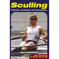 Sculling: Training, Technique and Performance by Paul Thompson, 9781861267580