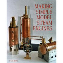 Making Simple Model Steam Engines by Stan Bray, 9781861267733