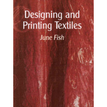 Designing and Printing Textiles by June Fish, 9781861267764