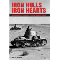 Iron Hulls, Iron Hearts: Mussolini's Elite Armoured Divisions in North Africa by Ian W. Walker, 9781861268396