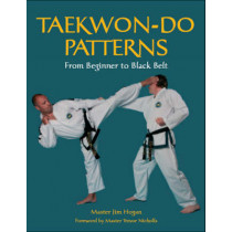 Taekwon-Do Patterns: From Beginner to Black Belt by Jim Hogan, 9781861268983