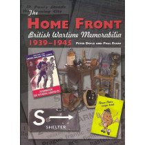 The Home Front: British Wartime Memorabilia, 1939-1945 by Peter Doyle, 9781861269270