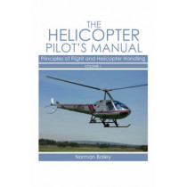 Helicopter Pilot's Manual Vol 1: Principles of Flight and Helicopter Handling by Norman Bailey, 9781861269829