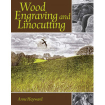 Wood Engraving and Linocutting by Anne Hayward, 9781861269980