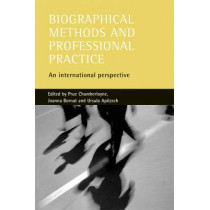 Biographical methods and professional practice: An international perspective by Prue Chamberlayne, 9781861344922