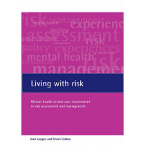 Living with risk: Mental health service user involvement in risk assessment and management by Joan Langan, 9781861345967