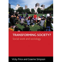 Transforming society?: Social work and sociology by Graeme Simpson, 9781861347411