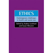 Ethics: Contemporary challenges in health and social care by Audrey Leathard, 9781861347558