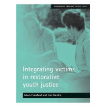 Integrating victims in restorative youth justice by Adam Crawford, 9781861347855