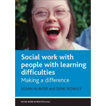 Social Work with People with Learning Difficulties: Making a Difference by Susan Hunter, 9781861348784