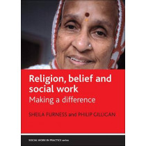 Religion, belief and social work: Making a difference by Sheila Furness, 9781861349811