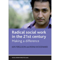Radical social work in practice: Making a difference by Iain Ferguson, 9781861349910