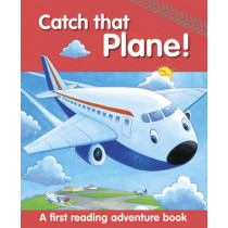 Catch That Plane!: A First Reading Adventure Book by Nicola Baxter, 9781861477552